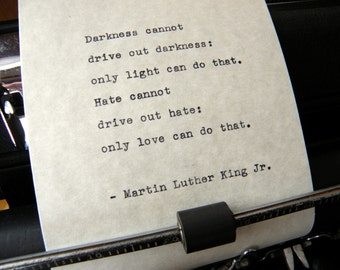 "Martin Luther King Jr Quote, ""Darkness Cannot Drive Out Darkness..."" Hand-typed on Vintage Typewriter"