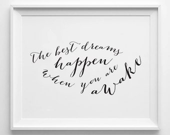 The Best Dreams Happen - Instant Download - 8x10 - 11x14 - Printable art - Black and White  -  Quote  - Feel Good Art - Home Decor