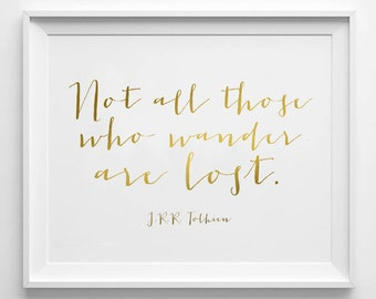 Tolkien Quote - Not All Those Who Wander Are Lost - Instant Download - 8x10 - 11x14 - Gold- Printable art - Lotr - Tolkien Art  - Home Decor
