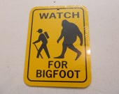 Watch for Bigfoot Funny Sign 6x8 inch Aluminum metal room sign Sasquatch