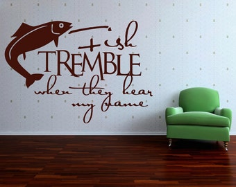 Fish tremble when they here my name decal