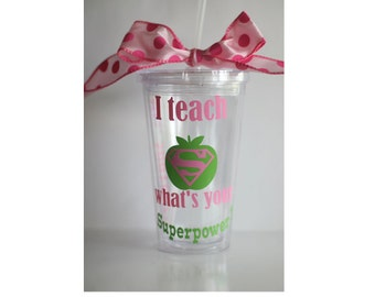 Back to School Teacher Gift Ideas,  Teacher Gift, Christmas Teacher Gift, I Teach What's Your Superpower?, Teacher Personalized Tumbler
