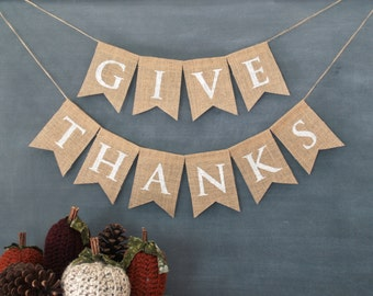 Give Thanks burlap banner in white lettering, Thanksgiving, autumn, harvest, fall celebration bunting.