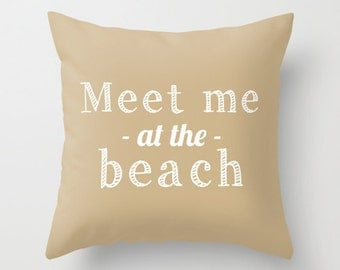 Beach Quote Pillow Cover, meet me at the beach, love beach decor, neutral decorative pillow cover