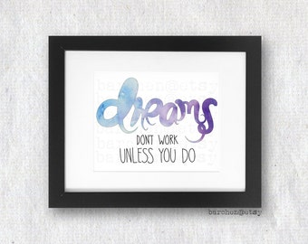 Dreams Don't Work Unless You Do, Quote, Typography Illustration, Calligraphy Illustration, Watercolor, Art Print