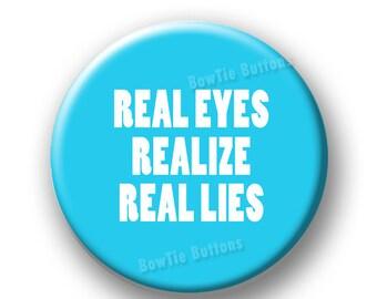 Real Eyes Realize Lies Liar True Ta lk Truth Honesty Honest People ...
