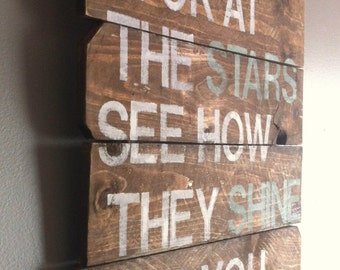 "Cold Play -song quote ""look at the stars see how they shine for you"" reclaimed wood sign, nursery, romantic, sweet"