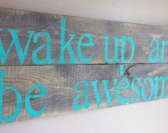 """Inspirational quote """"wake up and be awesome"""" reclaimed cedar wood sign"""