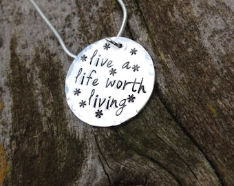 Live a life worth living hand stamped necklace! Inspirational gift!