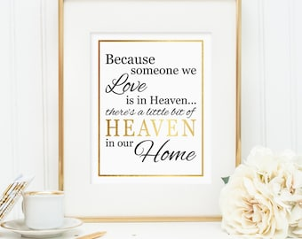 Sympathy gift, Because someone we love is in heaven there's a little bit of heaven in our home (Printable decor, digital JPG) Faux gold foil