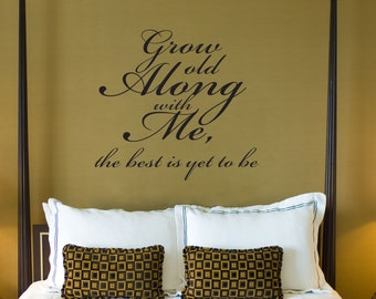 Wall Decal Grow Old Along With Me Vinyl Wall Decal Kitchen Family Room Living Room Wall Art More Colors Available