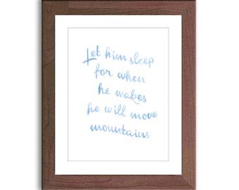 Quote Nursery Art Print - Let Him Sleep for When He Wakes - Hand lettered Nursery Print - Baby Boy Nursery Decor - Watercolor - HL412