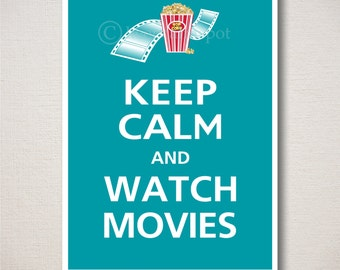 Keep Calm and WATCH MOVIES Typography Art Print 5x7 (Featured color: Surf Blue--choose your own colors)