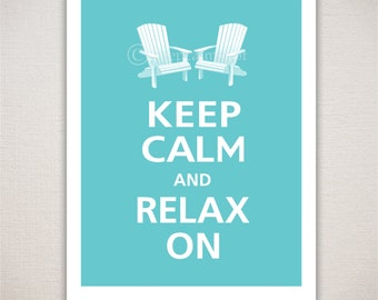 Keep Calm and RELAX ON Typography Art Print 11x14 (Featured color: Tropic Breeze--choose your own colors)