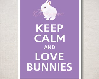Keep Calm and LOVE BUNNIES Typography Animal Art Print 5x7 (Featured color: Orchid--choose your own colors)