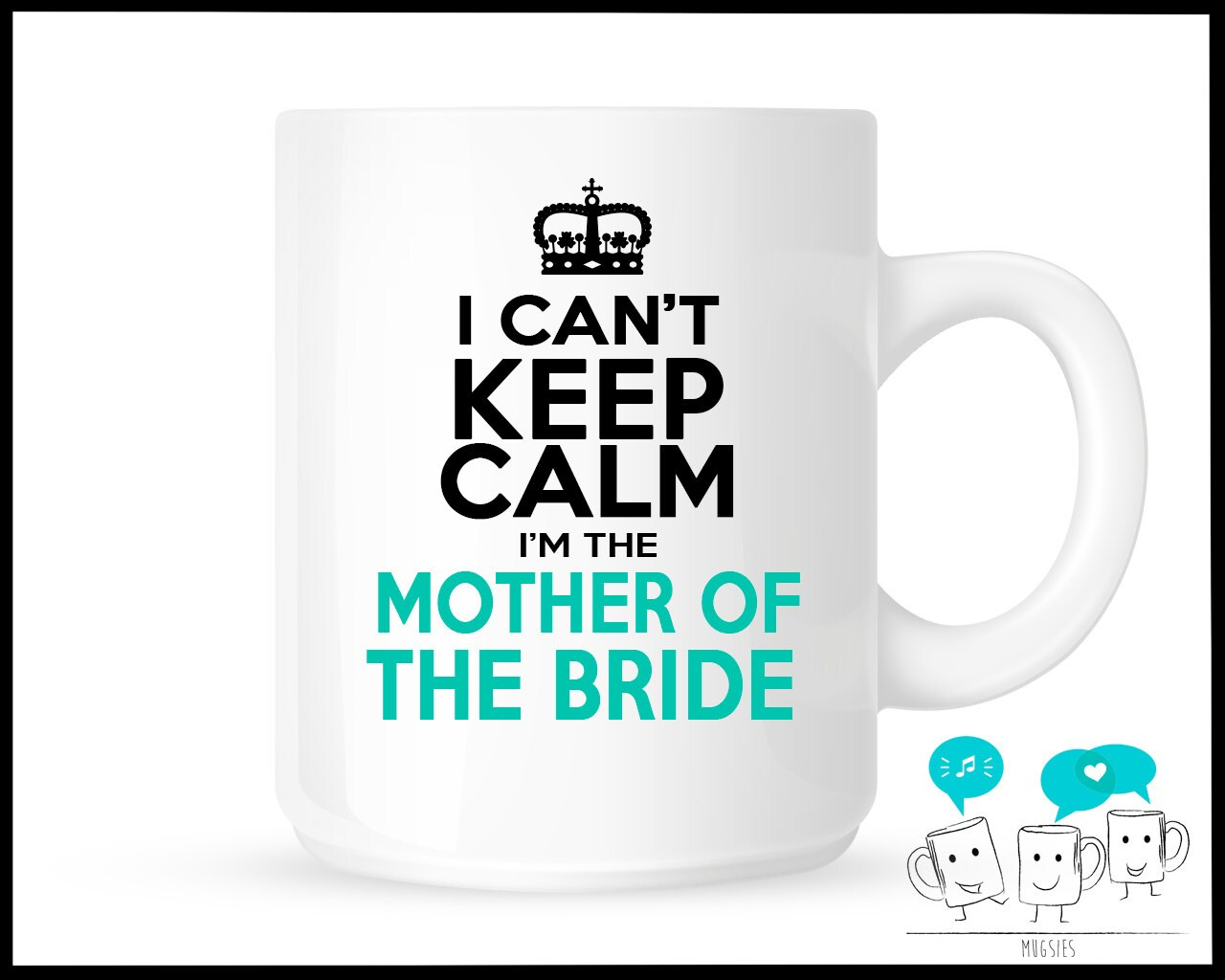 Funny Mother Of The Bride Gift Keep Calm Coffee Mug By Mugsies