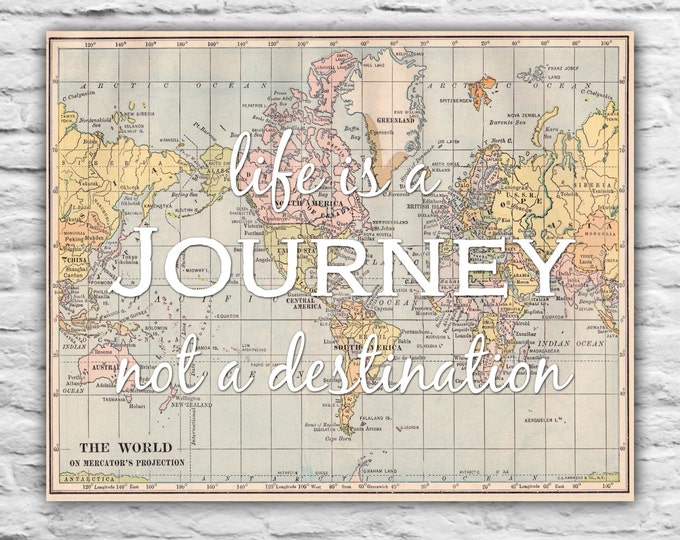 Life Is A Journey Not a Destination, Motivational, Long Distance Relationship Gift For Him, Wedding Gift, Anniversary Gift World Map Print