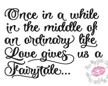 Once in a While in the Middle of an Ordinary Life Quote Machine Embroidery Design
