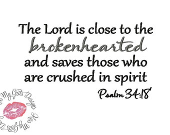 The Lord is close to the Brokenhearted Machine Embroidery  Design