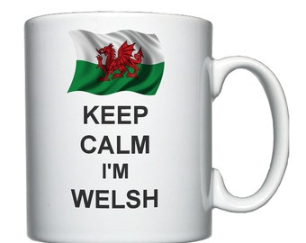 Keep Calm I'm Welsh mug / cup.