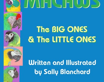 Sally Blanchard's Companion Macaws: The Big Ones and the Little Ones