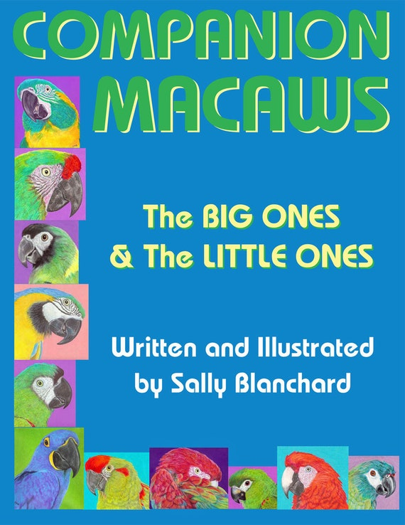 Sally Blanchard's Companion Macaws: The Big Ones and the Little Ones  .pdf