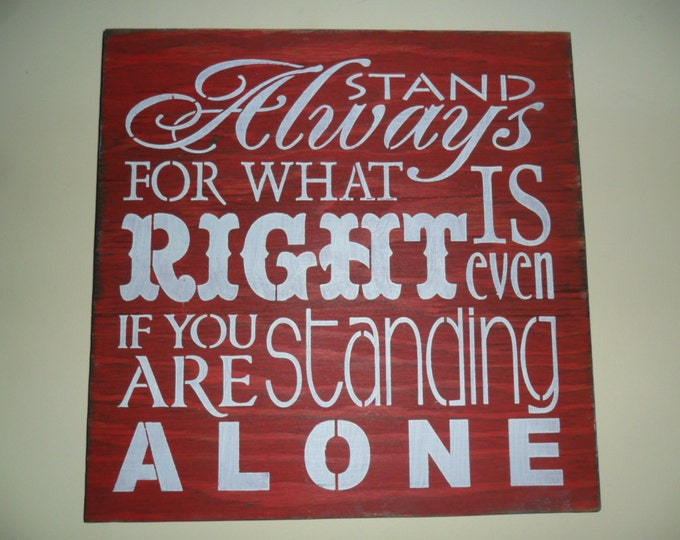 Stand for What is Right Sign - Moral Sign - Values Sign