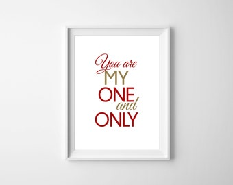 "You are my One and Only Print for wall, DIY You are my one only print 8x10"", Love wall art DIY, You are my one and only love DIY"