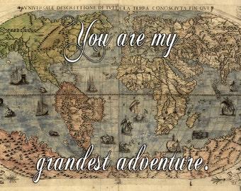 You Are My Grandest Adventure - Adventure Art Print Quote Italian World Map