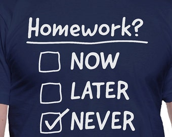 Homework Now Later or Never Checklist T-Shirt(copy)