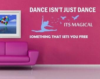 Dance isn't just dance - Dance Wall sticker - Inspirational - Vinyl Decal Transfer