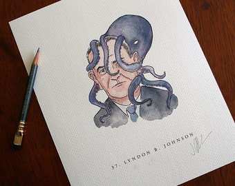 37. Lyndon B. Johnson: Vice Presidents with Octopuses on Their Heads Ink/ Watercolor PRINT 8x10. A Unique Gift for History & Octopus Fans