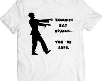 Funny Zombies Eat Brains... You're Safe Cool Tshirt Gift T-shirt Tee Shirt Dad Mens Father Christmas Cool Gift Halloween T-shirt Tee Shirt