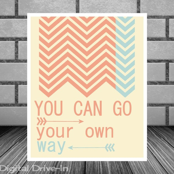 Art Print You Can Go Your Own Way Chevron Arrows Typography
