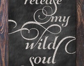 Release My Wild Soul Giclee Poster Print. Black & White, Typography, Wall Decor - Free Shipping in USA, graduation gift, mothers day, chic