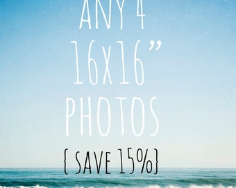 SAVE 15% - You pick any 4 16x16 photographs -large wall art, nature photography, beach photography, nursery wall art, typography art