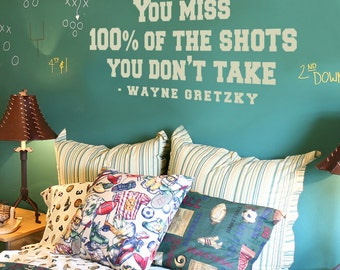 You miss 100% of the shots you don't take - Wayne Gretzky Quote, Vinyl Wall Decal, Sports Quote, Wall Decal