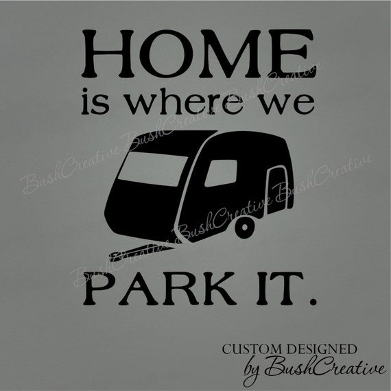 Home Is Where We Park It RV MotorHome Trailer Decal 069