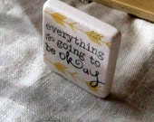Everything is going to be okay Worry Stone - Soothing Stone - Inspiration Gift