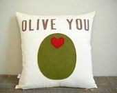 Olive You -  Pillow - Pillow Cover  - Decorative Pillow - Holiday Pillow - Christmas - Gift For Her - Nursery Decor - Anniversary