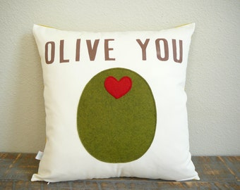 Olive You -  Pillow - Pillow Cover  - Decorative Pillow - Gift for Mom - Nursery Decor - Anniversary - Wedding - Gift