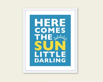 Here Comes The Sun Little Darling Print - Blue and Yellow Nursery Quote - Childrens Room - Nursery Typographic Wall Art - The Beatles Song