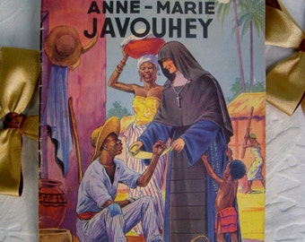 La Merveilleuse Histoire d'une Grande Missionnaire Anne-Marie Javouhey Vintage Softcover Book