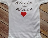 Worth the Wait One Piece or Shirt (Custom Text Colors/Wording)