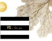 Gold Foil Print / PS. I LOVE YOU Black White Stripes