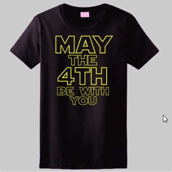 May The 4th Be With You Merchandise: May The Fourth Be With You Womens T-shirt Star Wars T-shirt