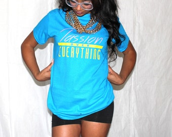 SUPER SALE!  Passion Over Everything Tee - TEAL