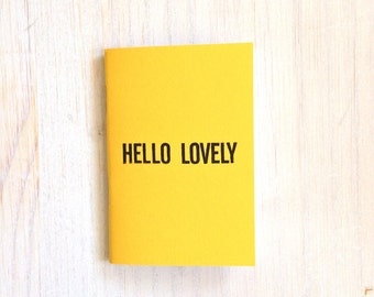 Small Notebook: Hello Lovely, Yellow, Simple, Gift, Kids, Favor, Mother's Day, For Her, For Him, Mini Journal, Small Notebook, Unique, B248