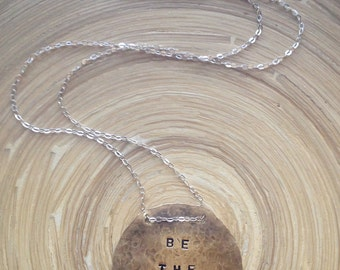 Hand Stamped Necklace - Be the Change, Gandhi, Inspirational