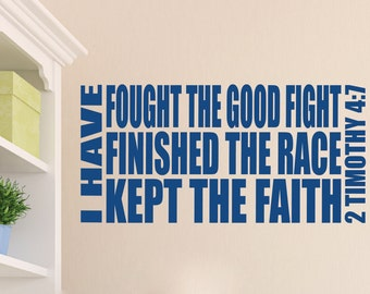 2 Timothy 4:7 I have fought the good fight finished the race kept the faith - Bible Verse Scripture Vinyl wall decal 2TIM4V7-0001